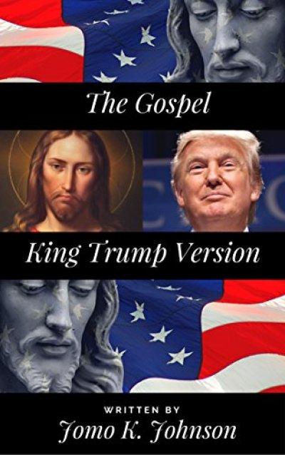 The Gospel: King Trump Version