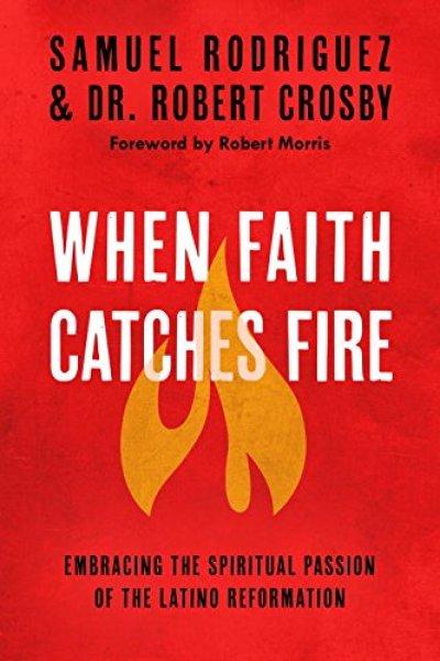 when faith catches fire