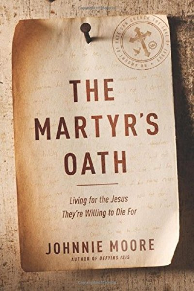 Johnnie Moore's The Martyr's Oath