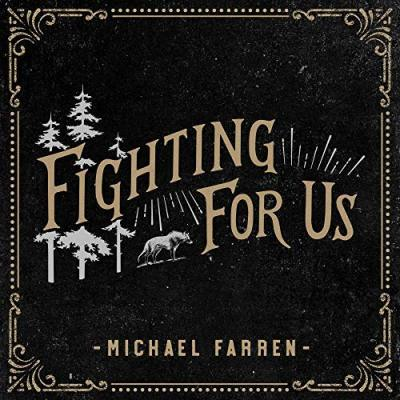 fighting for us, Michael Farren