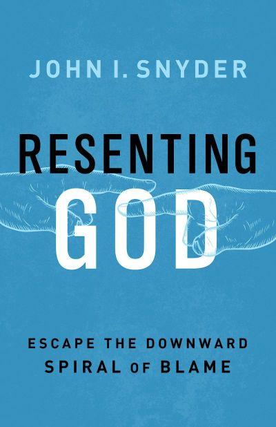 Resenting God