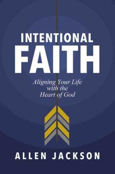 intentional faith - allen jackson