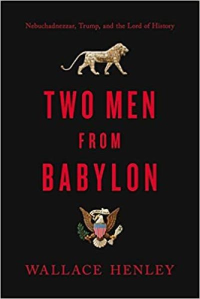 Two men from babylon - wallace henley