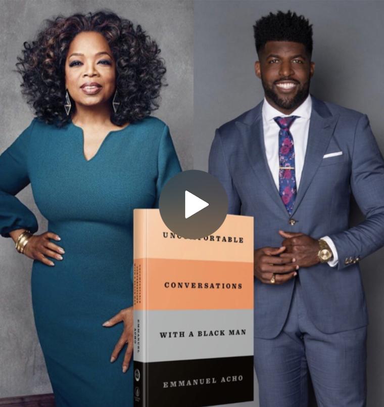 Emmanuel Acho, Oprah 'Uncomfortable Conversations with a Black Man.'