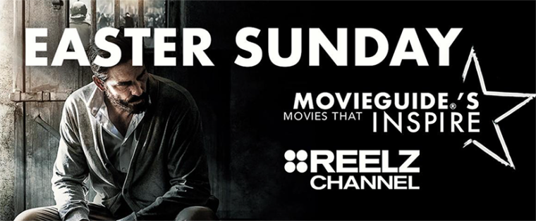 """Movieguide's Movies That Inspire"" Highlighting 2020 Films That Featured Themes of Redemption, Faith, and Family Set to Premiere on the REELZ Channel on Easter Sunday"