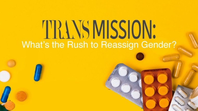 """""""Trans Mission: What's the Rush To Reassign Gender?"""""""