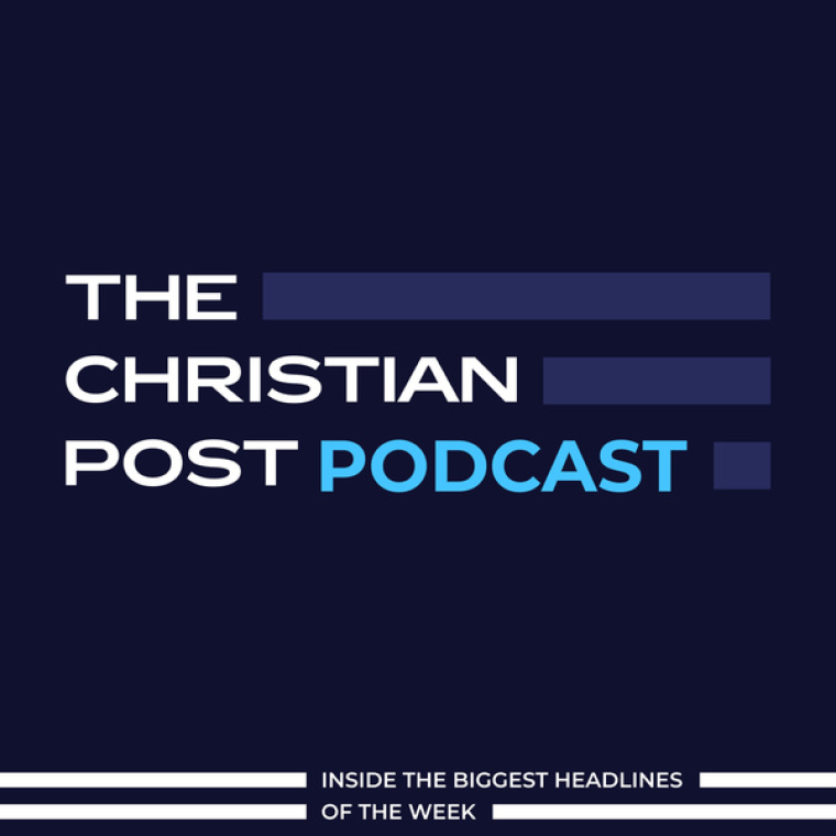 The Christian Post Podcast