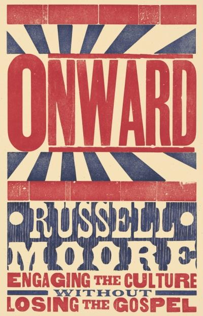 Onward, Russell Moore