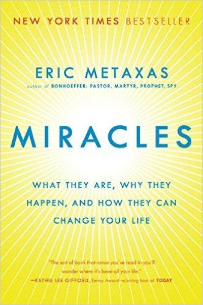 Miracles, Eric Metaxas