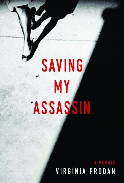 'Saving My Assassin,' by Virginia Prodan
